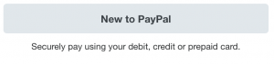 New to PayPal: Securely pay using your debit, credit, or prepaid card.